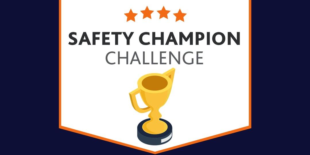 Safety Champion Challenge
